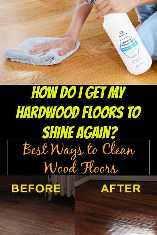 How do I get my hardwood floors to shine again?