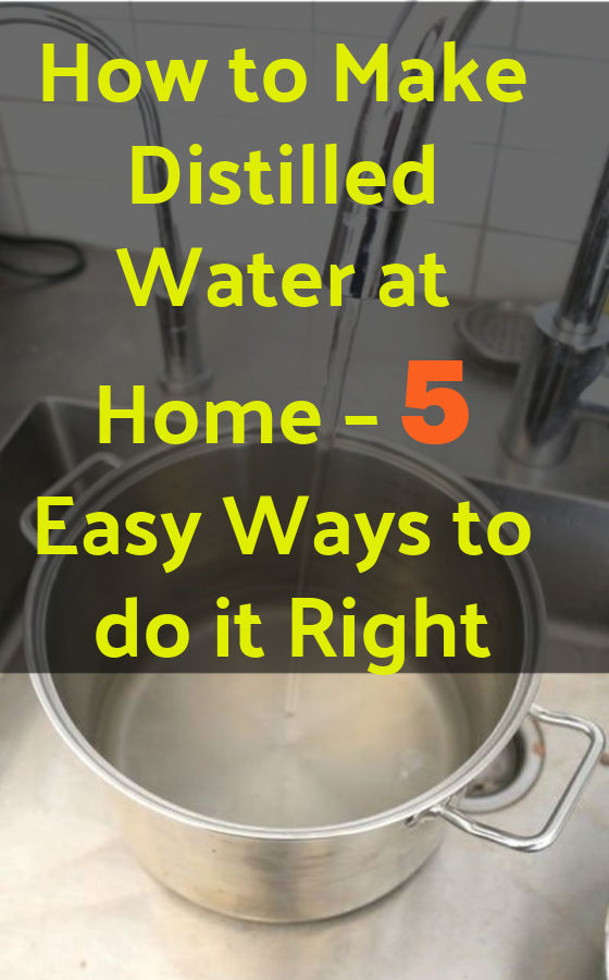How to Make Distilled Water at Home – 5 DIY Easy Ways to do it Right