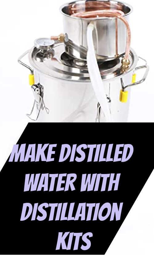 Make Distilled Water with Distillation Kits
