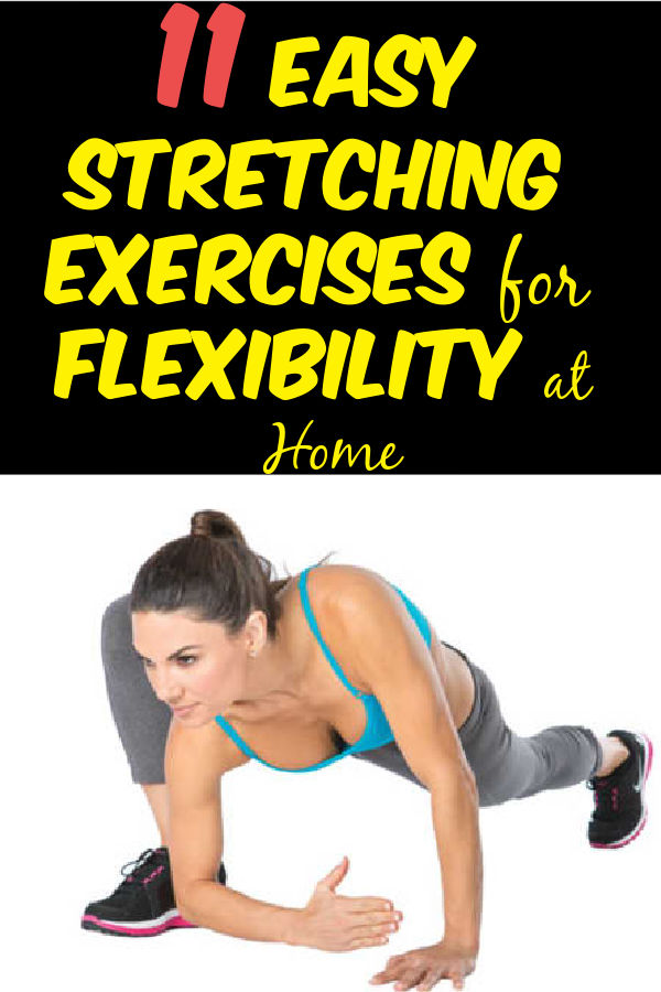 11 Easy Stretching Exercises for Flexibility at Home