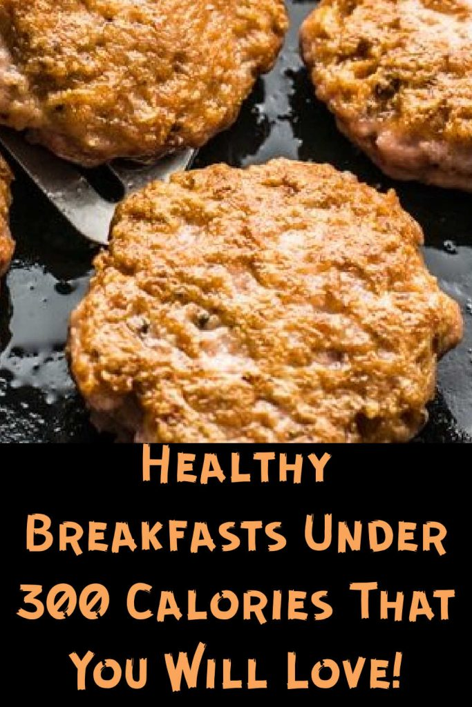 Healthy Breakfasts Under 300 Calories That You Will Love!